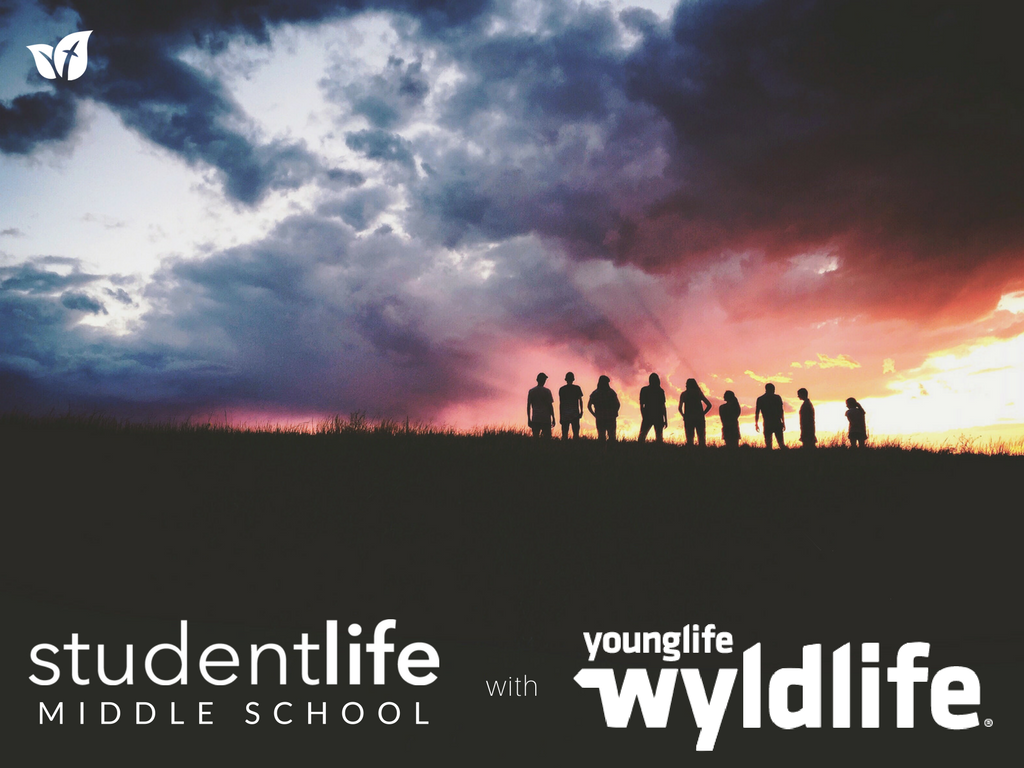 Student Life: Middle School with Young Life: WYLDLIFE